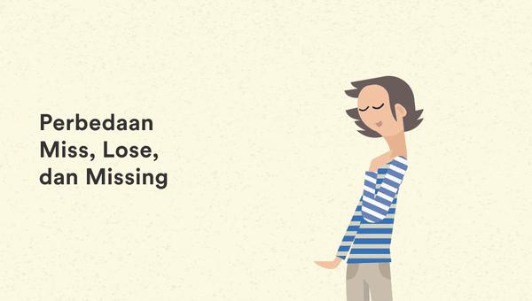 bedanya miss, lose, dan missing