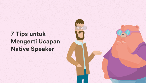 tips mengerti ucapan native speaker